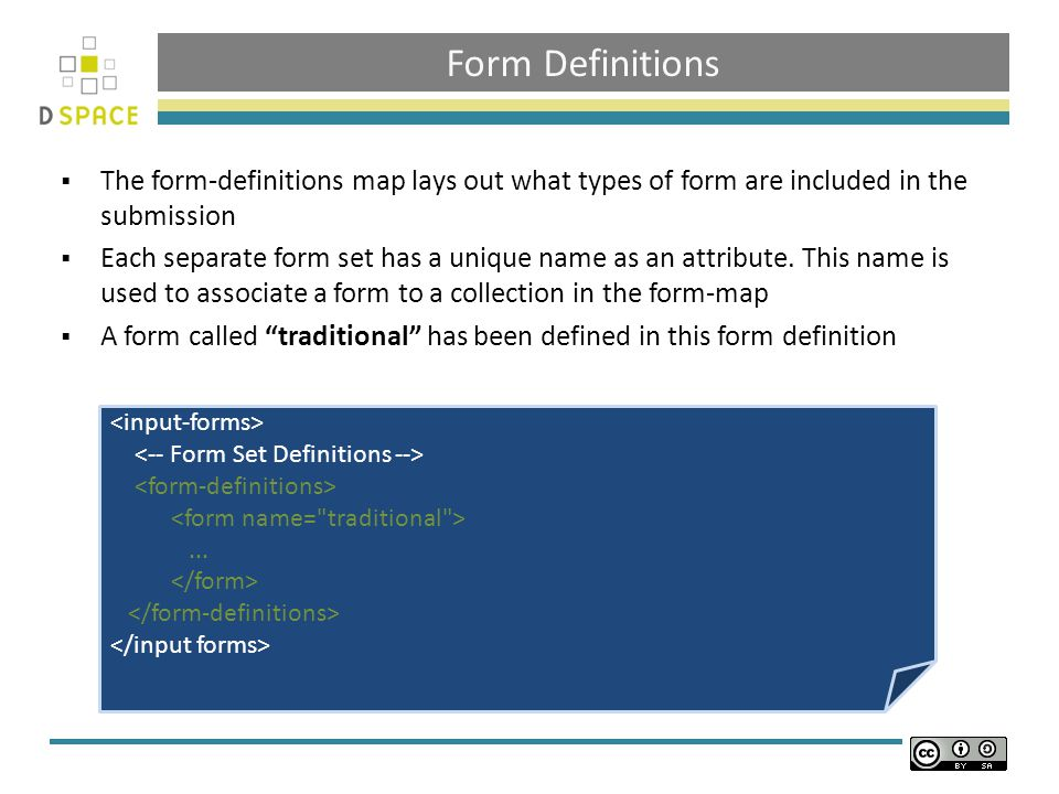 Form Definitions  The form-definitions map lays out what types of form are included in the submission  Each separate form set has a unique name as an attribute.