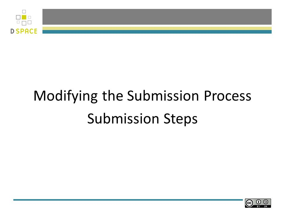 Modifying the Submission Process Submission Steps