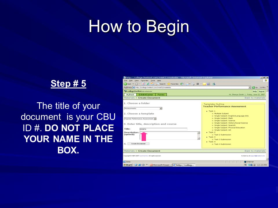 How to Begin Step # 5 The title of your document is your CBU ID #.