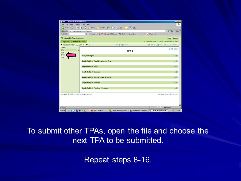 To submit other TPAs, open the file and choose the next TPA to be submitted. Repeat steps 8-16.