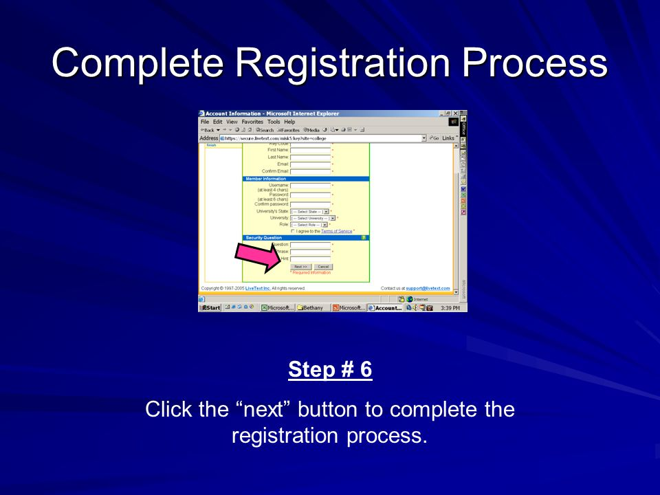 Complete Registration Process Step # 6 Click the next button to complete the registration process.