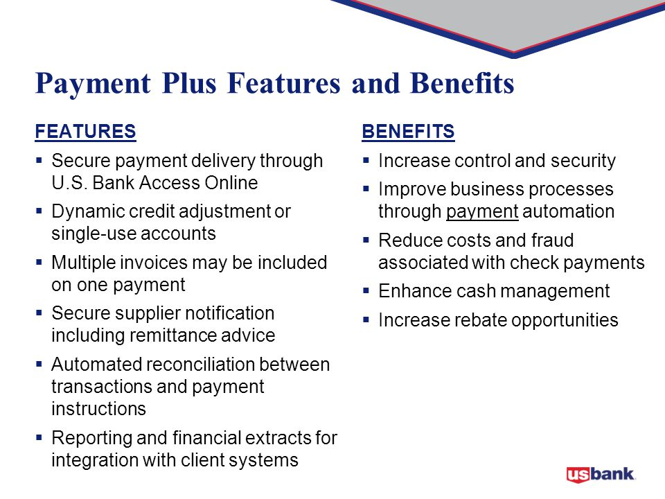 FEATURES  Secure payment delivery through U.S.
