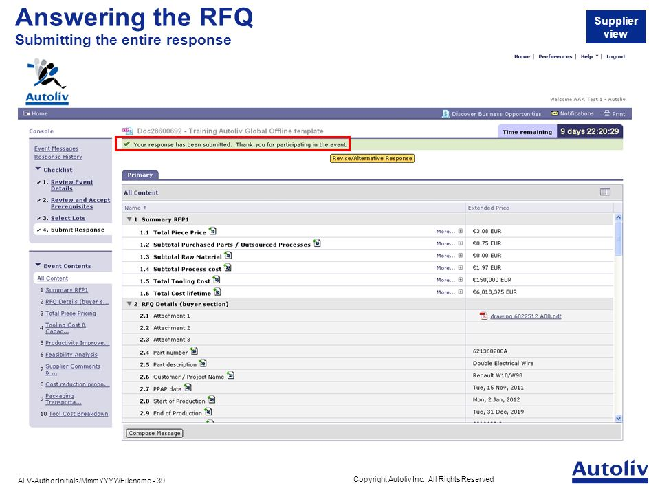 ALV-AuthorInitials/MmmYYYY/Filename - 39 Copyright Autoliv Inc., All Rights Reserved Answering the RFQ Submitting the entire response Supplier view