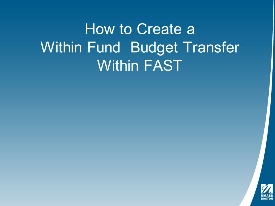 How to Create a Within Fund Budget Transfer Within FAST