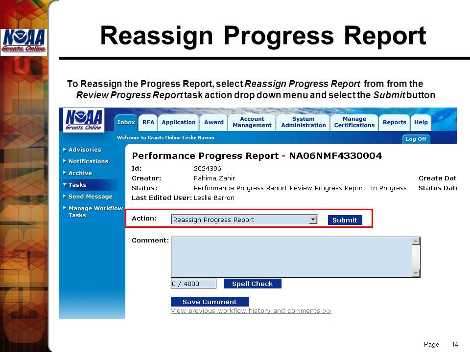 Page 14 Reassign Progress Report To Reassign the Progress Report, select Reassign Progress Report from from the Review Progress Report task action drop down menu and select the Submit button