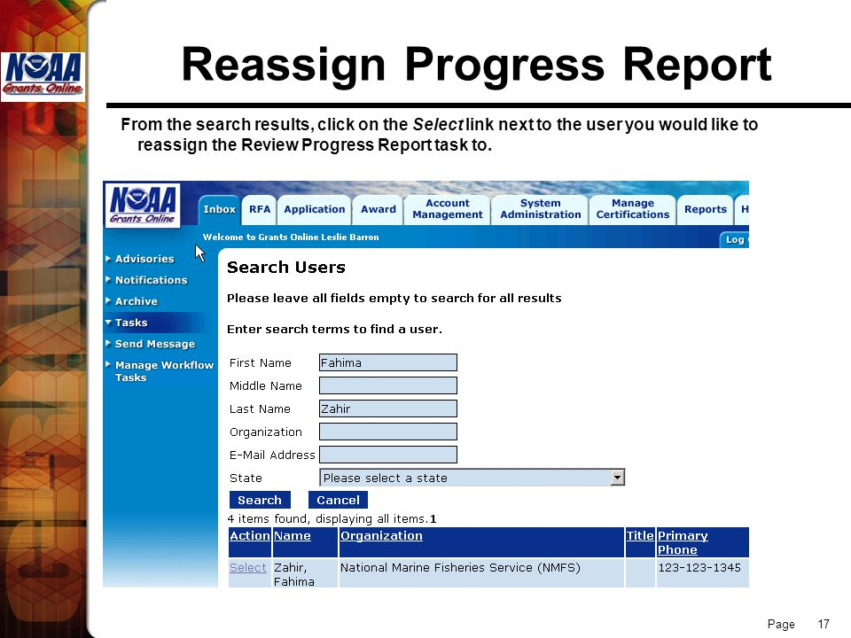 Page 17 Reassign Progress Report From the search results, click on the Select link next to the user you would like to reassign the Review Progress Report task to.