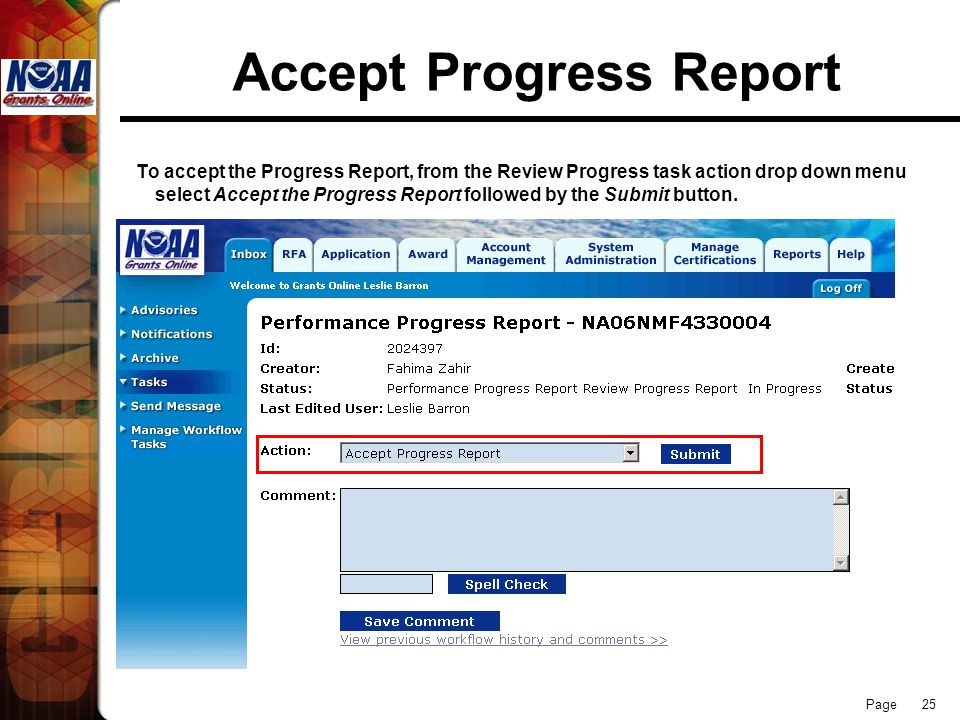 Page 25 Accept Progress Report To accept the Progress Report, from the Review Progress task action drop down menu select Accept the Progress Report followed by the Submit button.