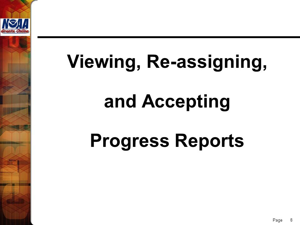 Page 8 Viewing, Re-assigning, and Accepting Progress Reports