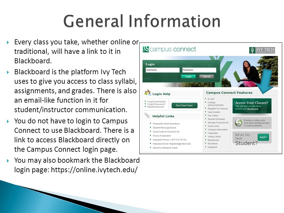  Every class you take, whether online or traditional, will have a link to it in Blackboard.
