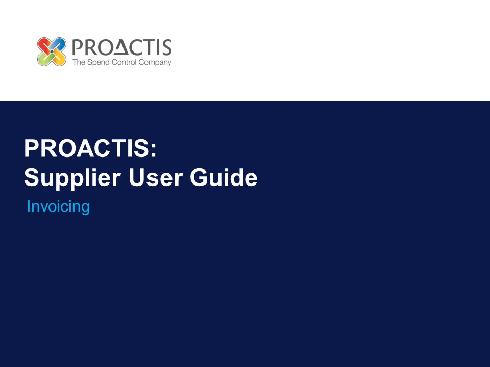 PROACTIS: Supplier User Guide Invoicing