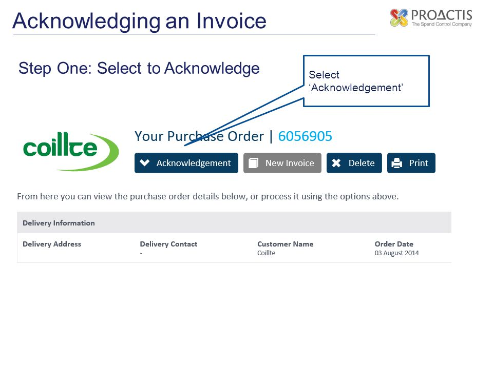 Acknowledging an Invoice Step One: Select to Acknowledge Select 'Acknowledgement'
