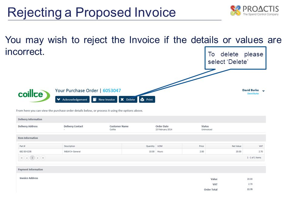 Rejecting a Proposed Invoice You may wish to reject the Invoice if the details or values are incorrect.