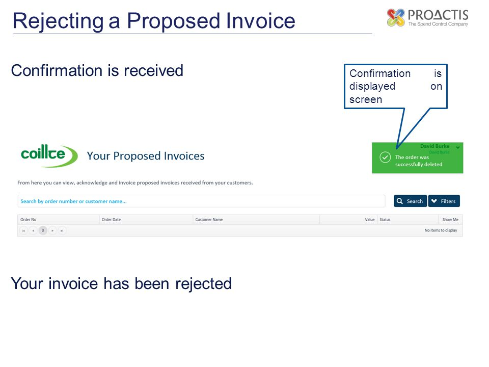 Rejecting a Proposed Invoice Confirmation is received Your invoice has been rejected Confirmation is displayed on screen
