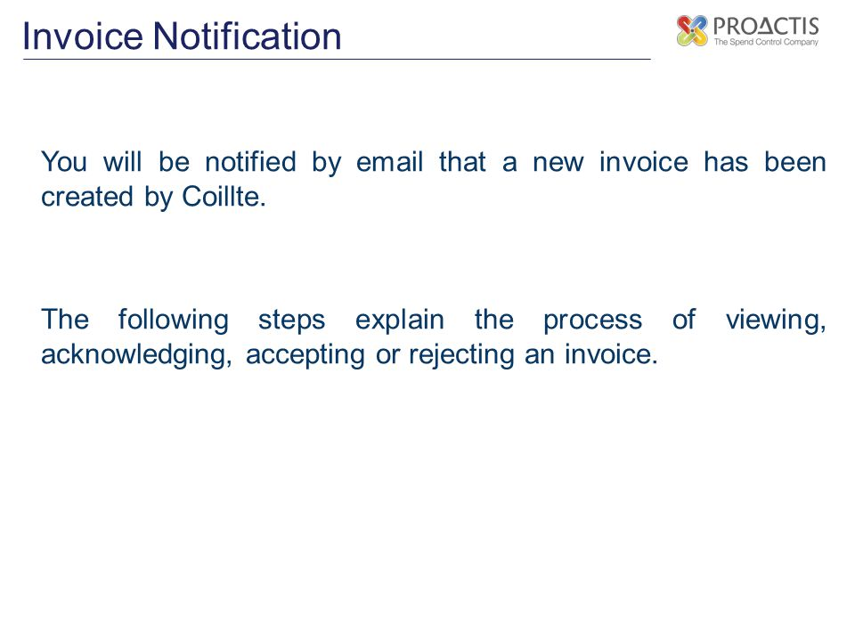 Invoice Notification You will be notified by  that a new invoice has been created by Coillte.