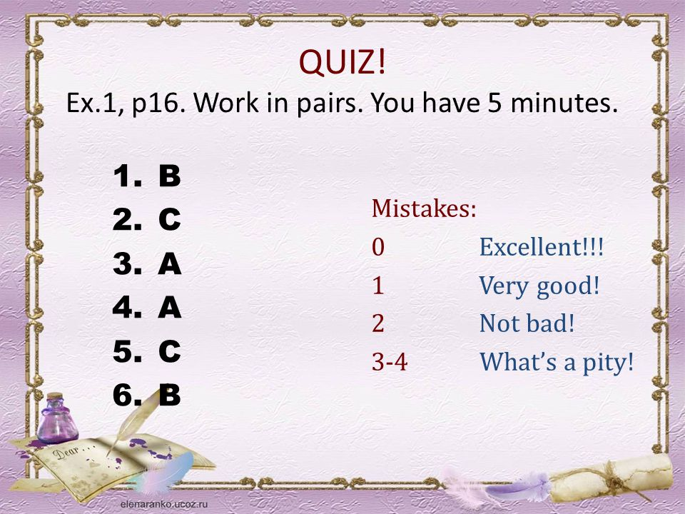 QUIZ. Ex.1, p16. Work in pairs. You have 5 minutes.