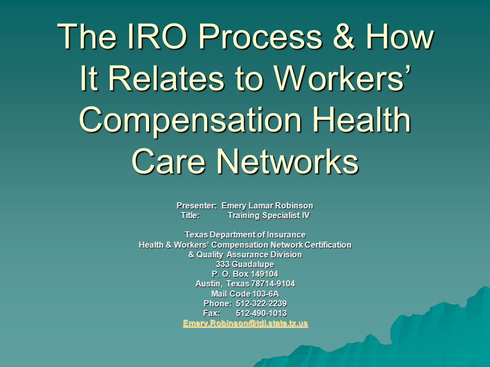 The Iro Process How It Relates To Workers Compensation Health
