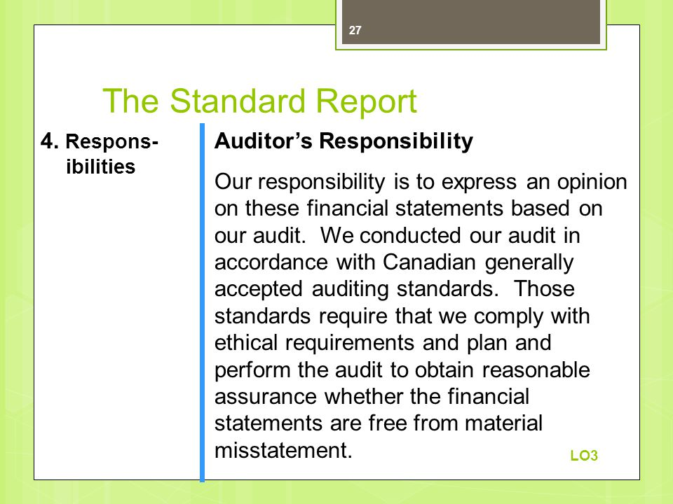 Auditor's Responsibility Our responsibility is to express an opinion on these financial statements based on our audit.