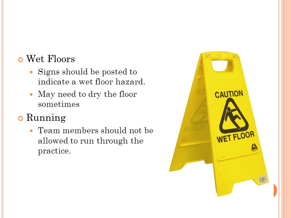 Wet Floors Signs should be posted to indicate a wet floor hazard.