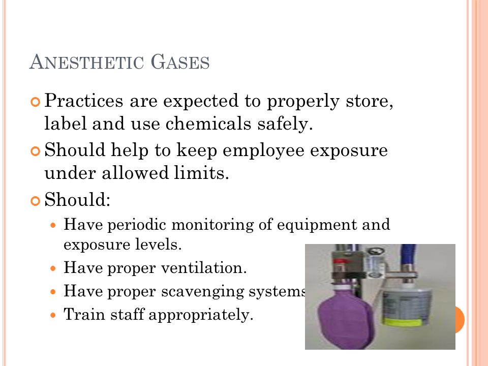 A NESTHETIC G ASES Practices are expected to properly store, label and use chemicals safely.