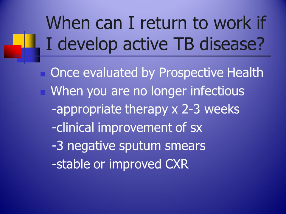 When can I return to work if I develop active TB disease.