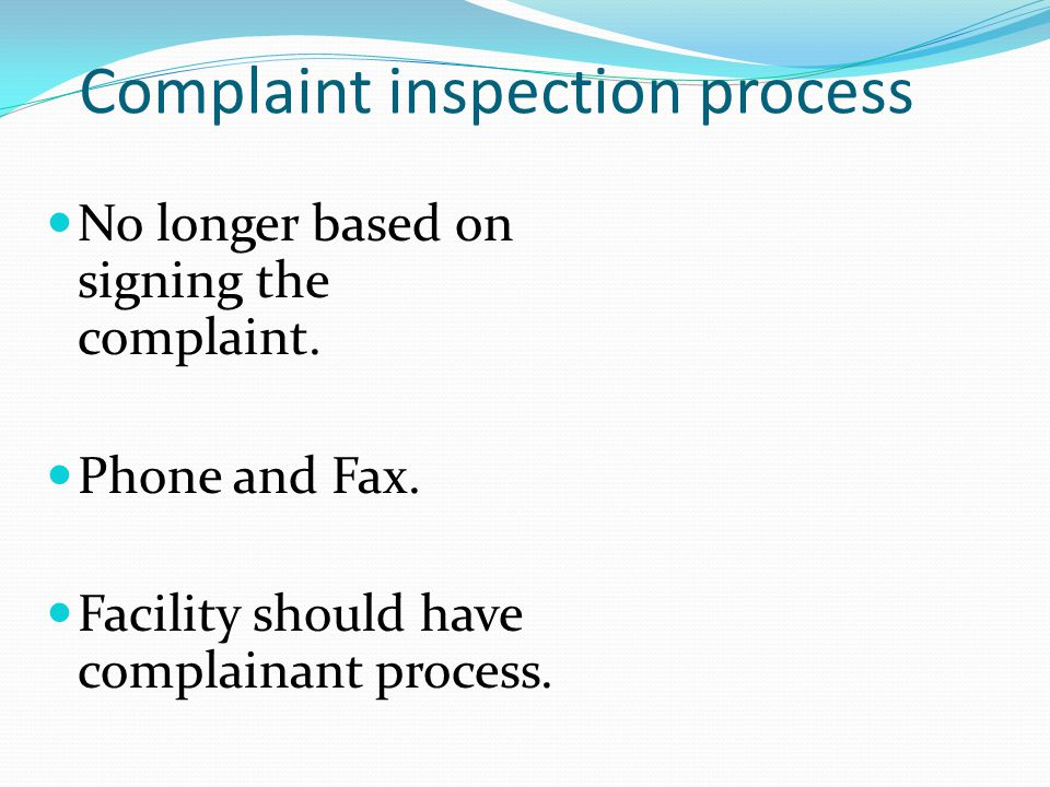 Complaint inspection process No longer based on signing the complaint.