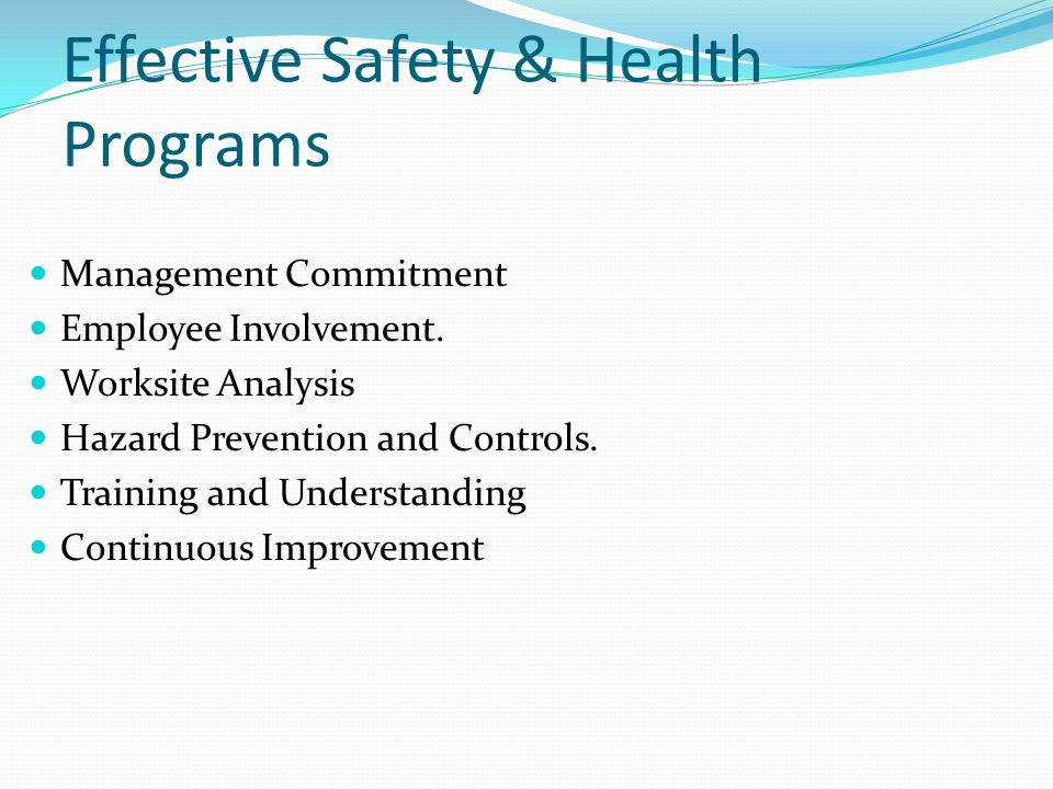 Effective Safety & Health Programs Management Commitment Employee Involvement.