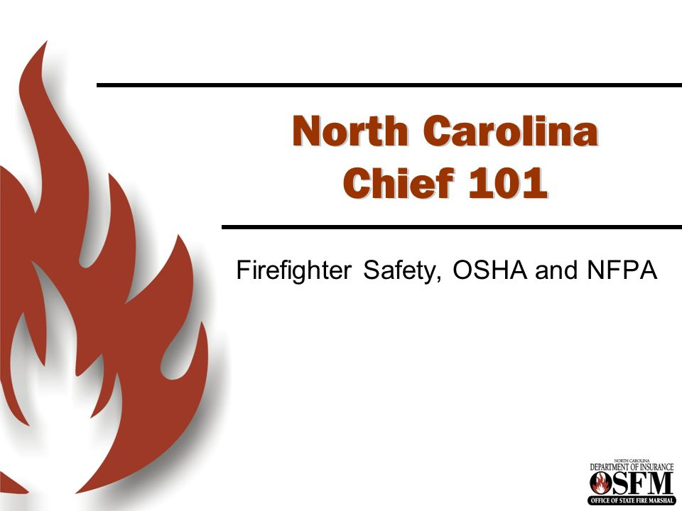 North Carolina Chief 101 Firefighter Safety, OSHA and NFPA