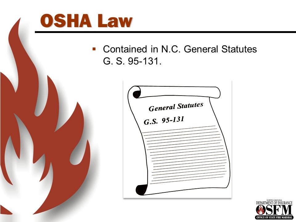 OSHA Law  Contained in N.C. General Statutes G. S