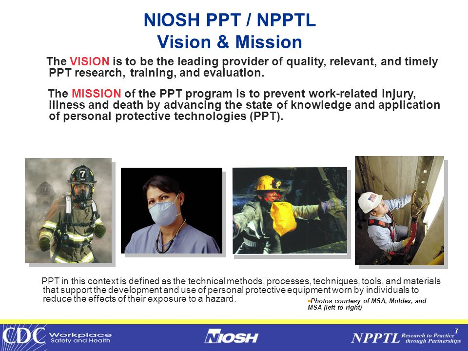 7 PPT in this context is defined as the technical methods, processes, techniques, tools, and materials that support the development and use of personal protective equipment worn by individuals to reduce the effects of their exposure to a hazard.