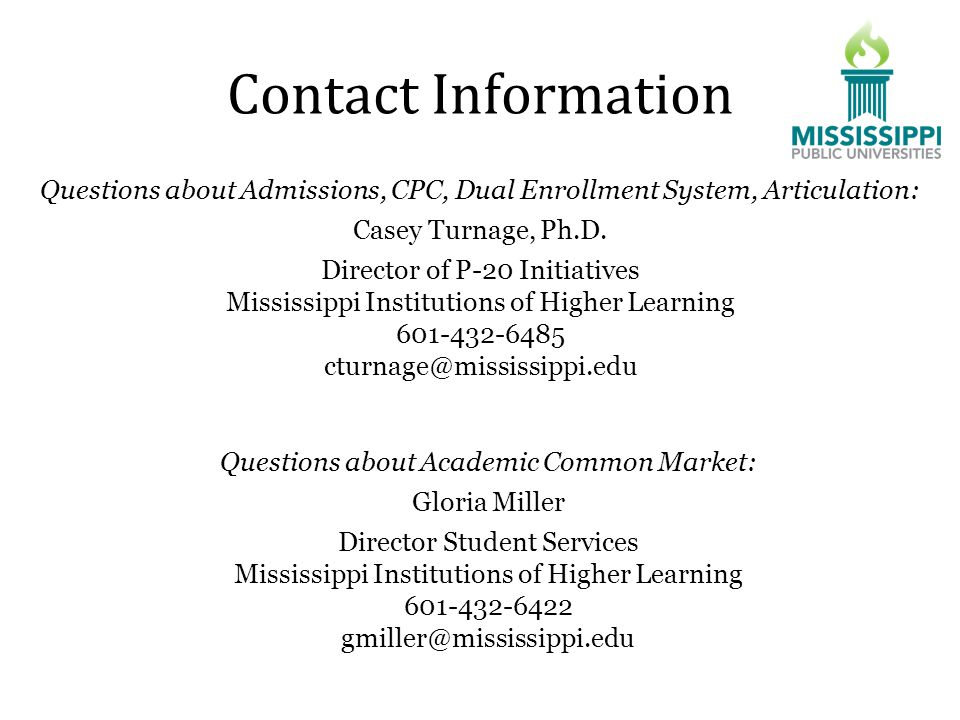 Contact Information Questions about Admissions, CPC, Dual Enrollment System, Articulation: Casey Turnage, Ph.D.