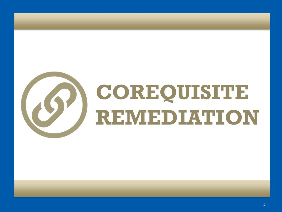 1 COREQUISITE REMEDIATION