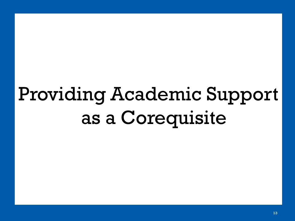 Providing Academic Support as a Corequisite 13