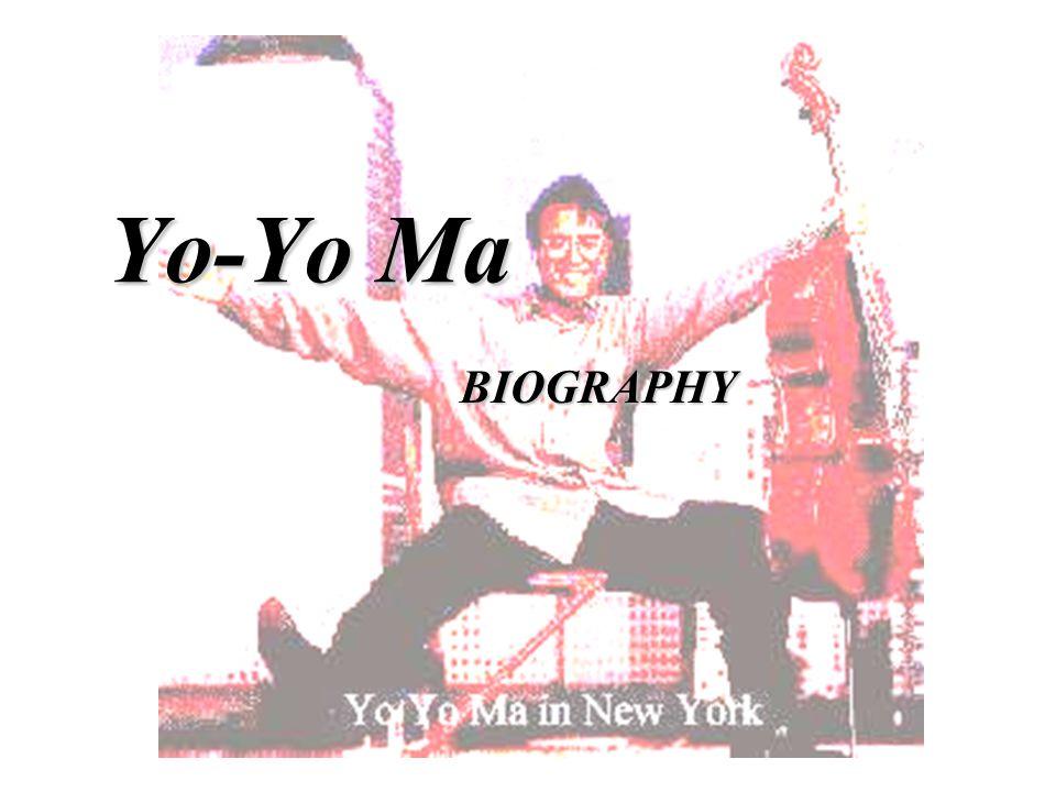 Yo-Yo Ma BIOGRAPHY  Yo-Yo Ma gave his first public recital at age 5