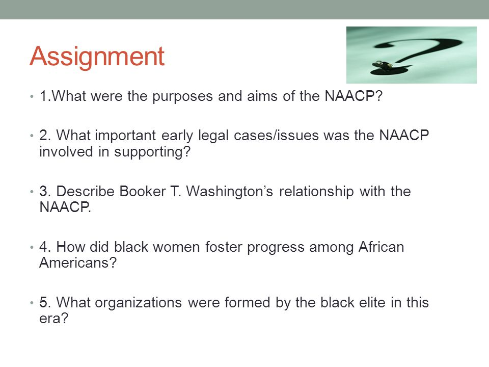 Assignment 1.What were the purposes and aims of the NAACP.
