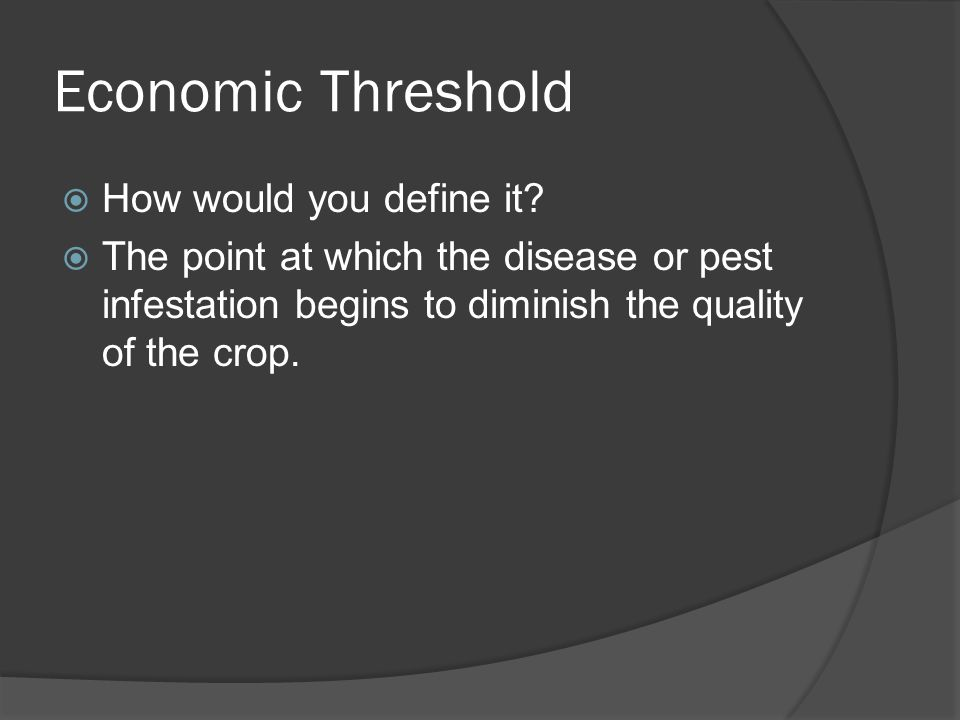 Economic Threshold  How would you define it.