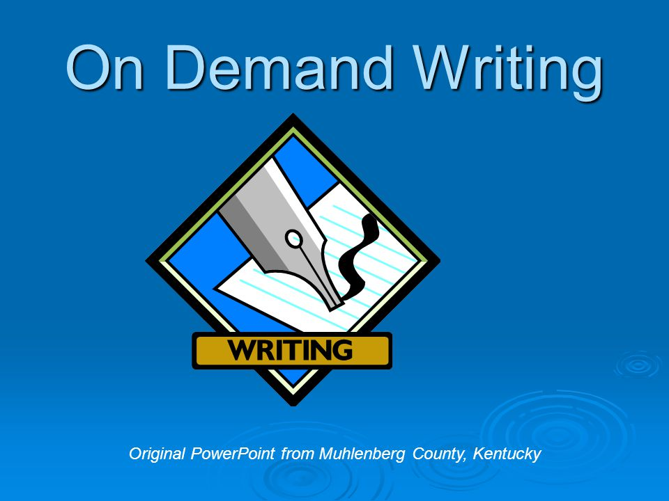 On Demand Writing Original PowerPoint from Muhlenberg County, Kentucky