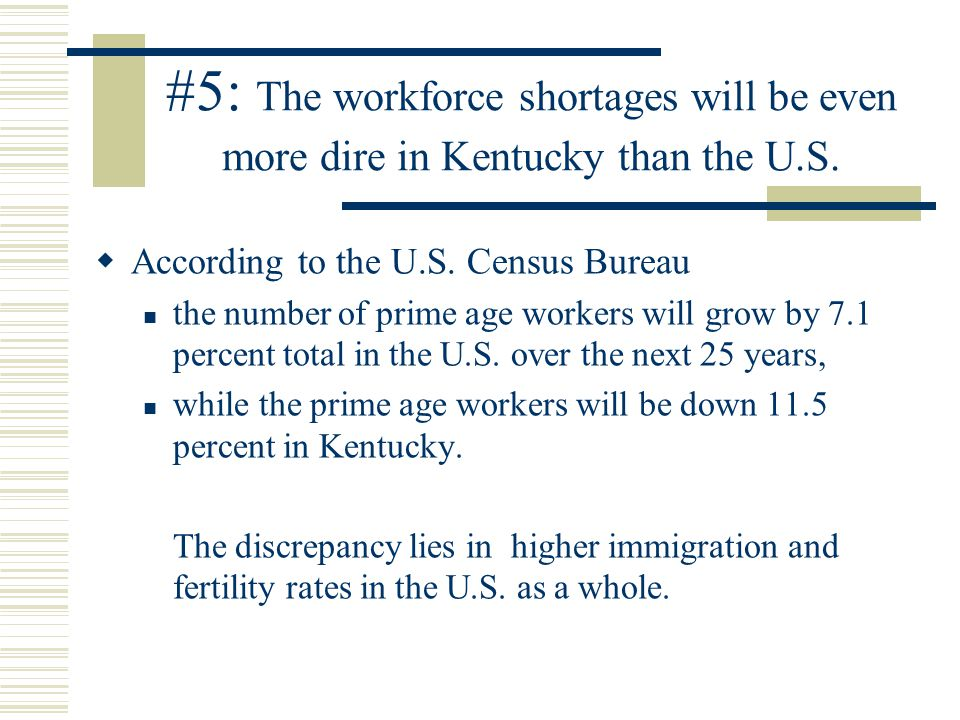 #5: The workforce shortages will be even more dire in Kentucky than the U.S.