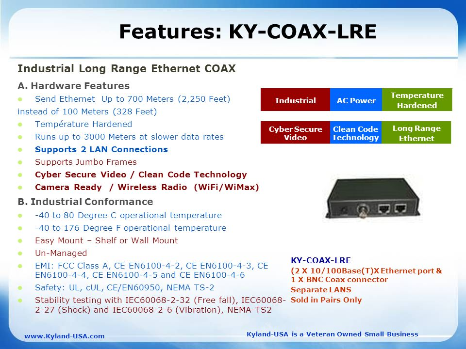 Kyland-USA is a Veteran Owned Small Business   Features: KY-COAX-LRE Industrial Long Range Ethernet COAX A.