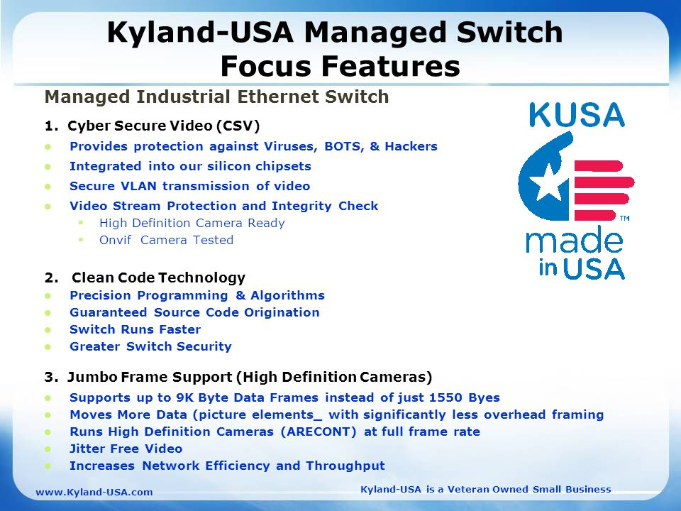 Kyland-USA is a Veteran Owned Small Business   Kyland-USA Managed Switch Focus Features Managed Industrial Ethernet Switch 1.