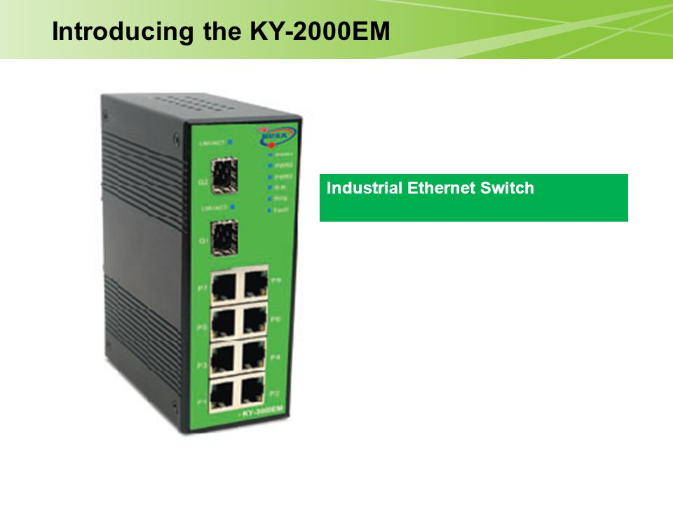 Industrial Ethernet Switch Introducing the KY-2000EM