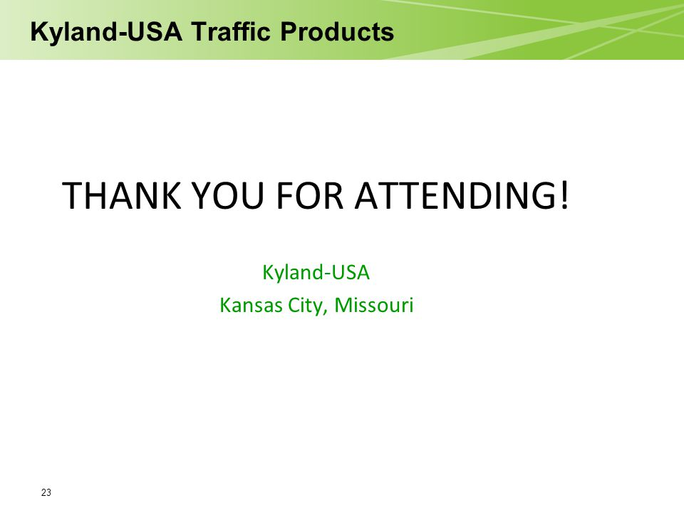 Kyland-USA Traffic Products 23 THANK YOU FOR ATTENDING! Kyland-USA Kansas City, Missouri