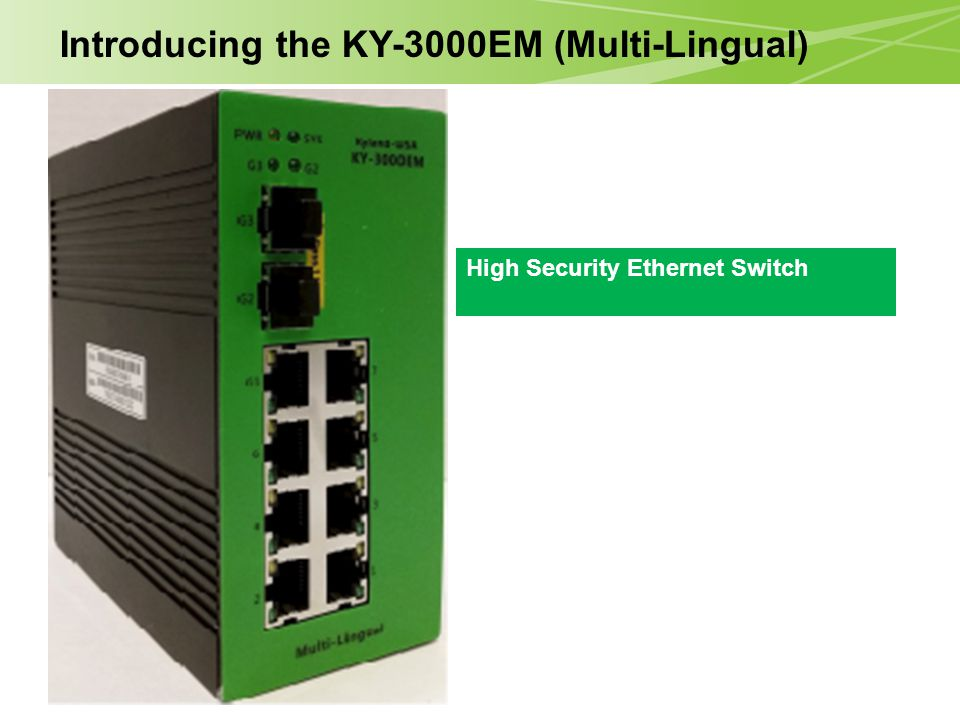 High Security Ethernet Switch Introducing the KY-3000EM (Multi-Lingual)