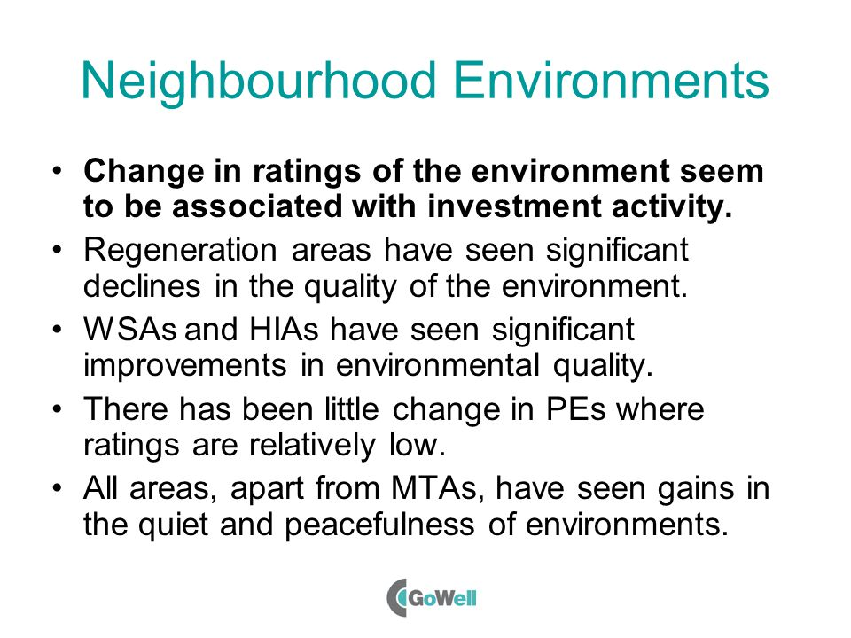 Neighbourhood Environments Change in ratings of the environment seem to be associated with investment activity.