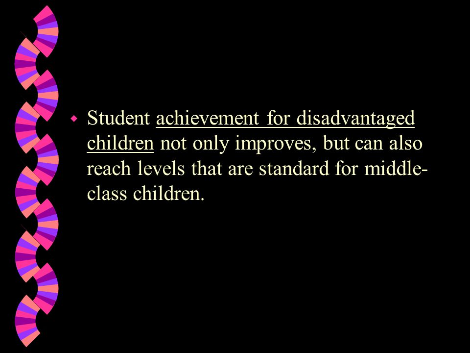 w When parents are involved in students' education, those students generally have higher grades and test scores, better attendance, and more consistently completed homework.
