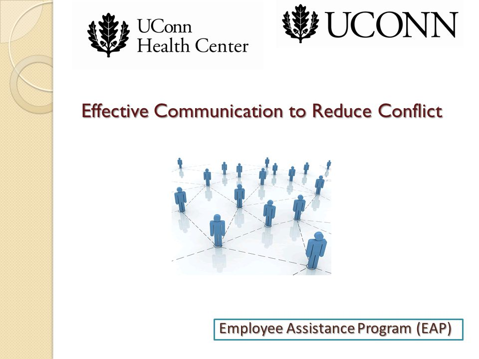 Effective Communication to Reduce Conflict Employee Assistance Program (EAP)