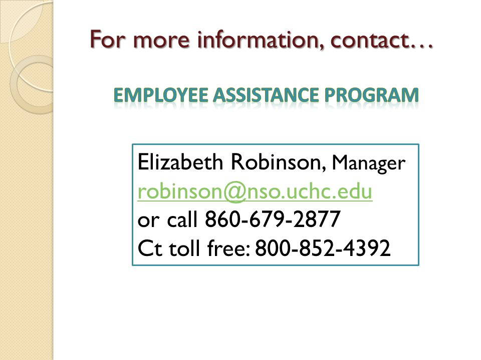 For more information, contact… Elizabeth Robinson, Manager or call Ct toll free: