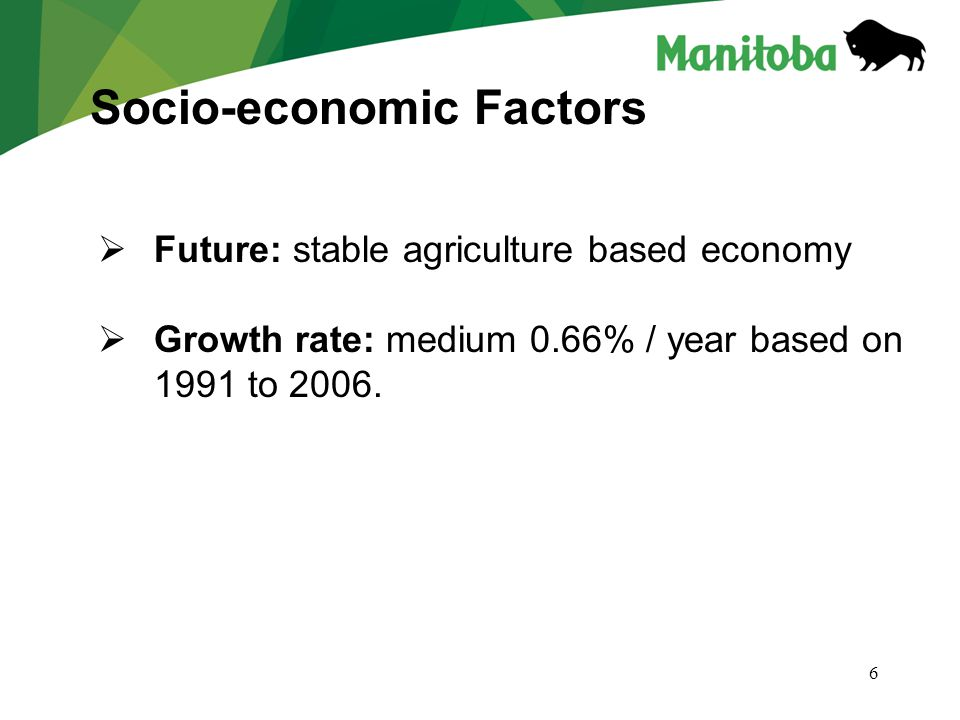 6  Future: stable agriculture based economy  Growth rate: medium 0.66% / year based on 1991 to 2006.