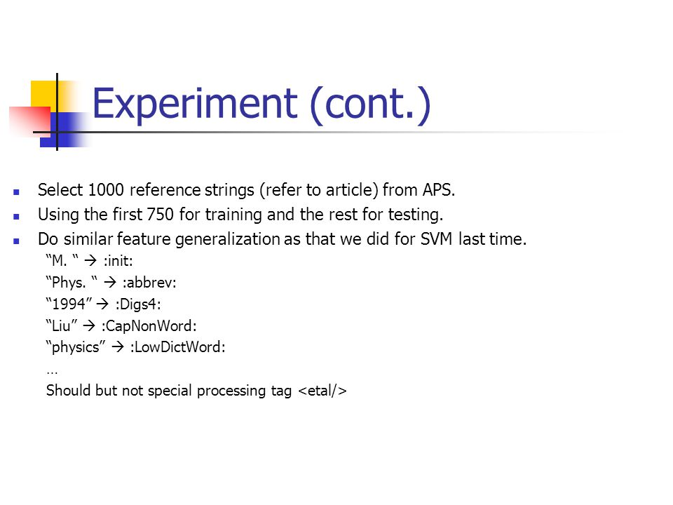Experiment (cont.) Select 1000 reference strings (refer to article) from APS.
