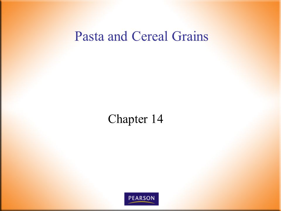 Pasta and Cereal Grains Chapter 14