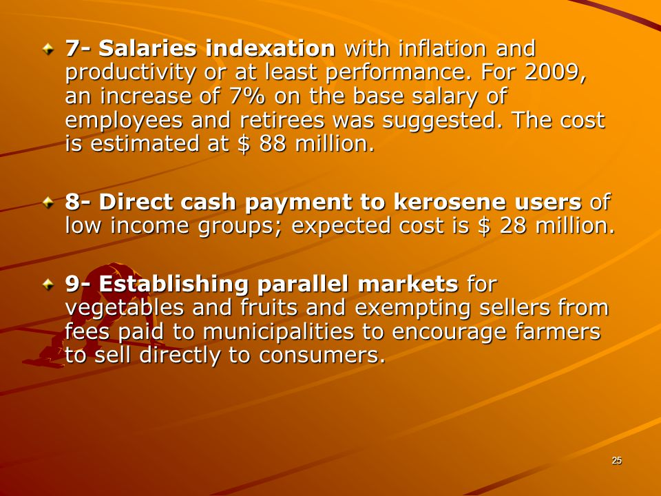 25 7- Salaries indexation with inflation and productivity or at least performance.